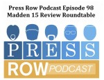 Press Row Ep 98 Madden 15 Review